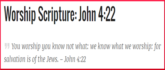 John 4:22 – Worship Scripture With Commentary