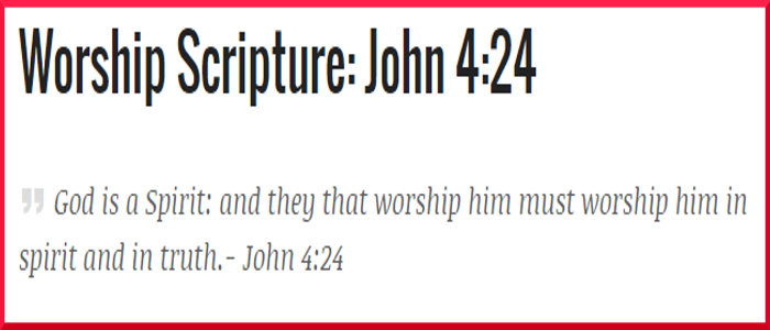 John 4:24 – Worship Scripture WithCommentary