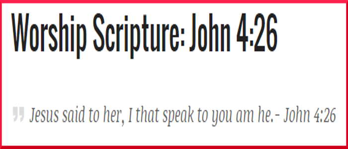 John 4:26 – Worship Scripture WithCommentary