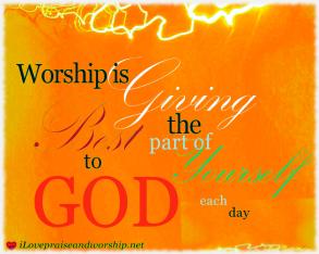 """Worship is..."""