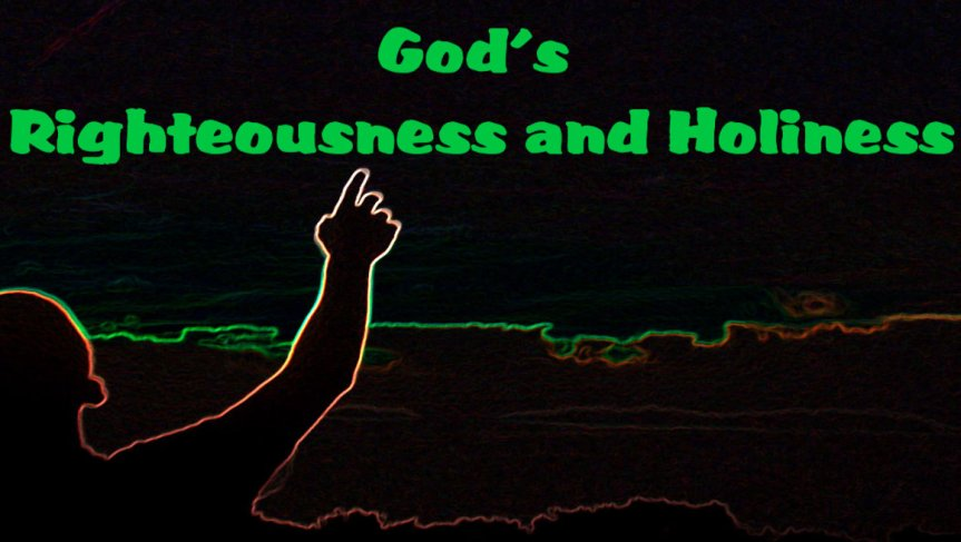 God's Righteousness and Holiness