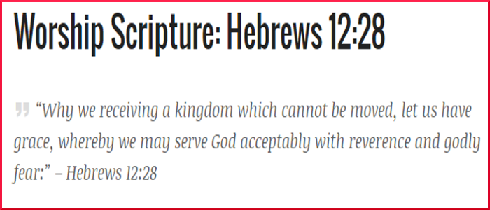 Hebrews 12:28 – Worship Scripture With Commentary