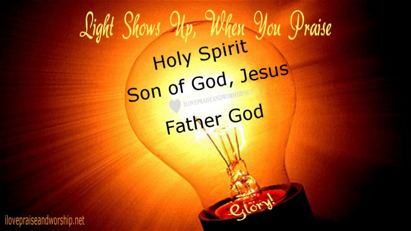 Praise the Father God and theSon!
