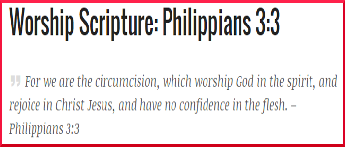 Philippians 3:3 – Worship Scripture WithCommentary