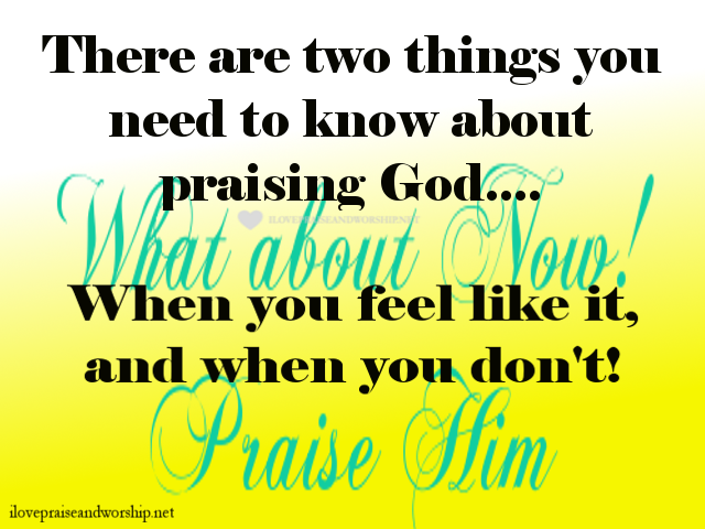 Two Things You Need to Know About Praising God