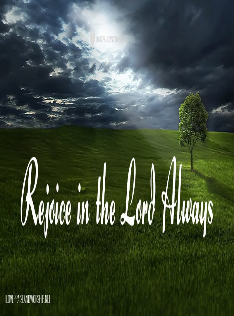 Rejoice in the Lord Always (part 2)