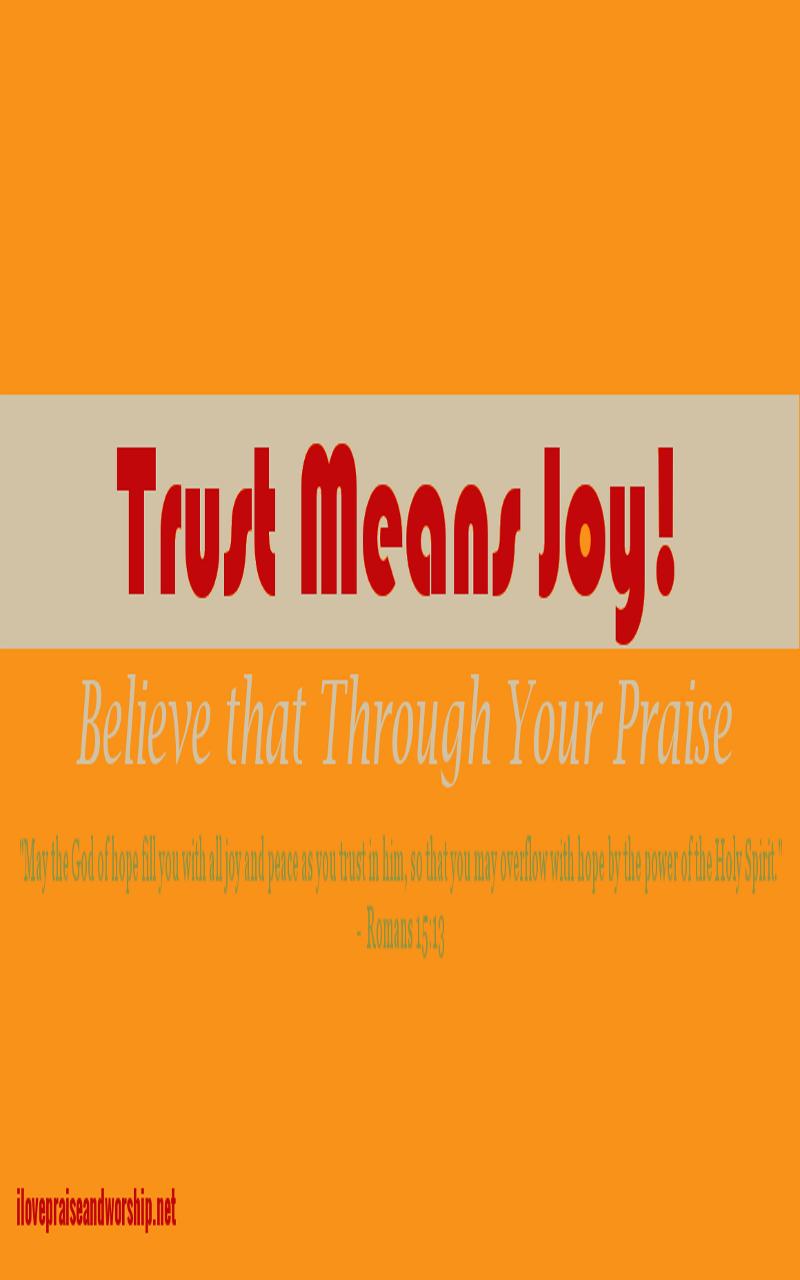 Trust Means Joy!