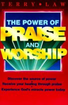 In the Spotlight: The Power of Praise and Worship by Terry Law