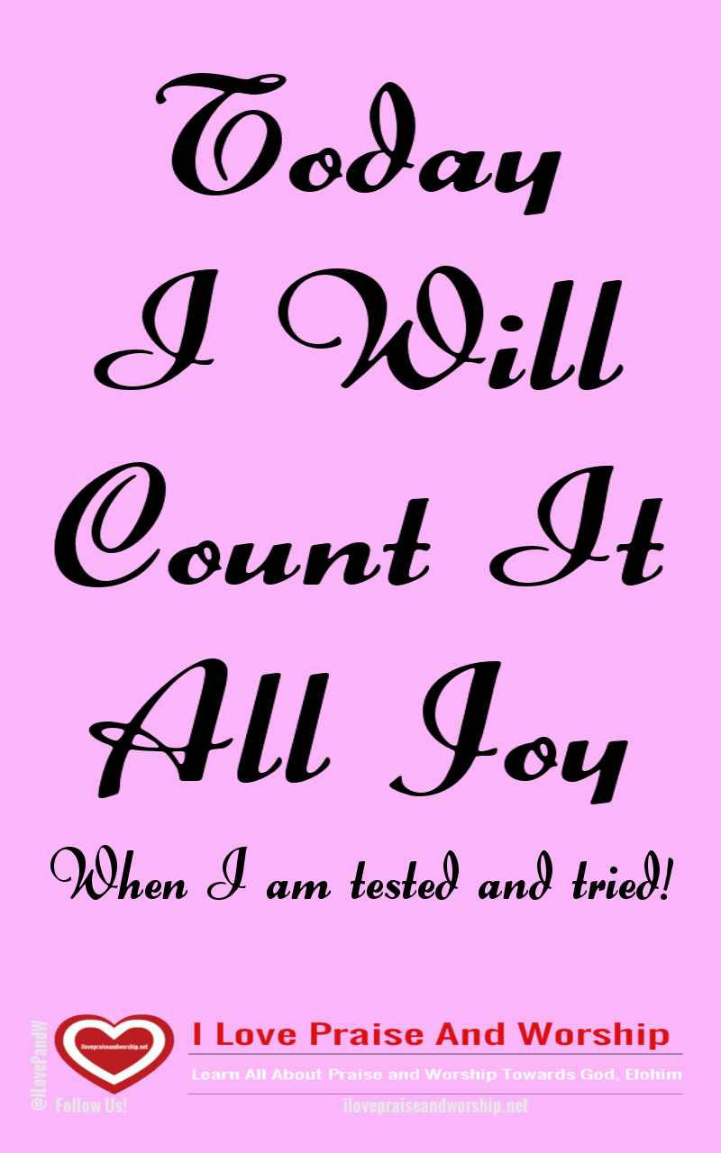 Count It All Joy, When You Go Through Tests andTrials!