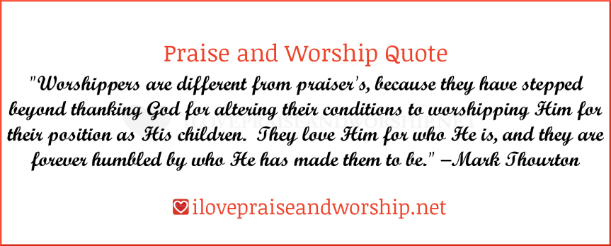 Worshippers VS Praisers
