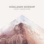 highlands_worship_here-i-surrender