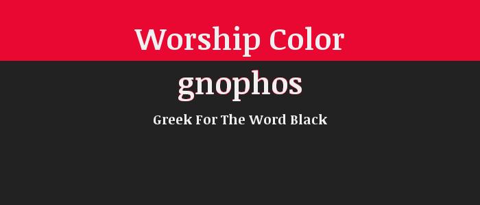 Worship Color: BLACK