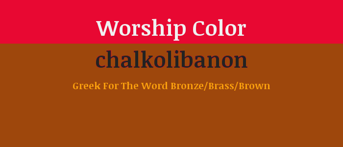 Worship Color: Brown