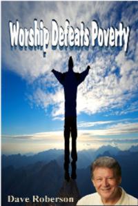 ebook_worship_defeats_proverty_dave_roberson