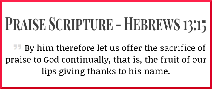 Hebrews 13:15 – Praise Scripture With Commentary