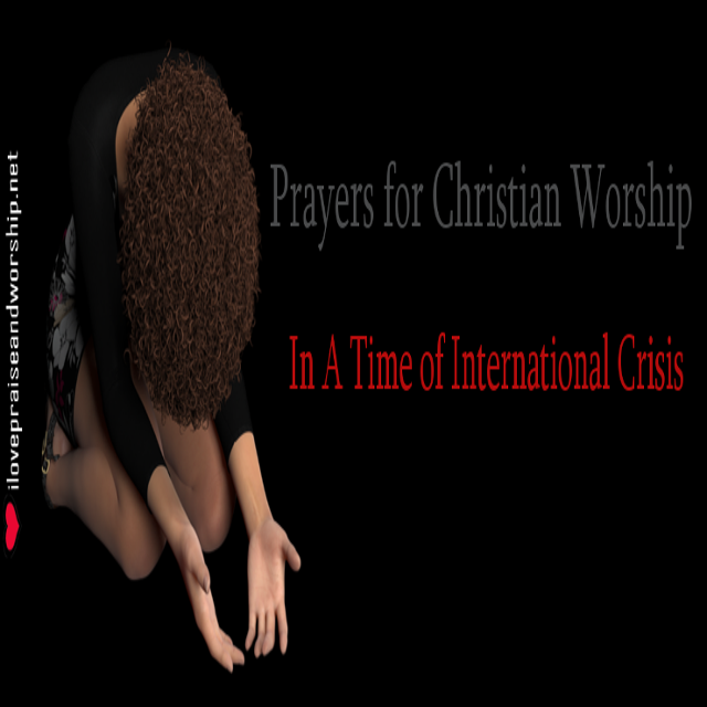Prayers for Christian Worship: In A Time of InternationalCrisis