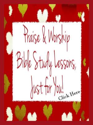Praise And Worship Bible Study Lessons