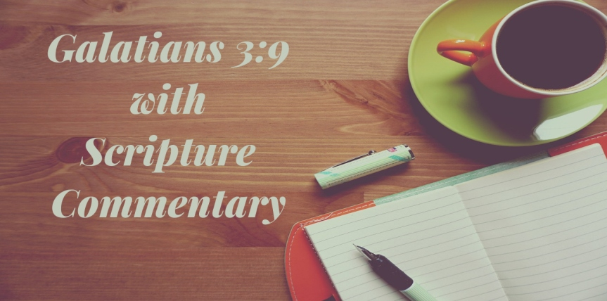 Galatians 3:9 – They which be of Faith are blessed with Scripture Commentary