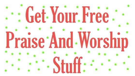 free-praise-and-worship-stuff