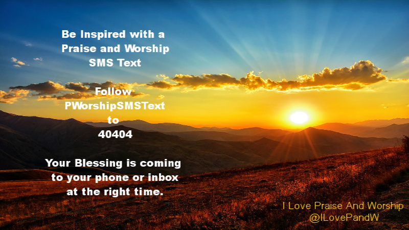 Need Inspiration? Sign up for Praise & Worship SMS Text