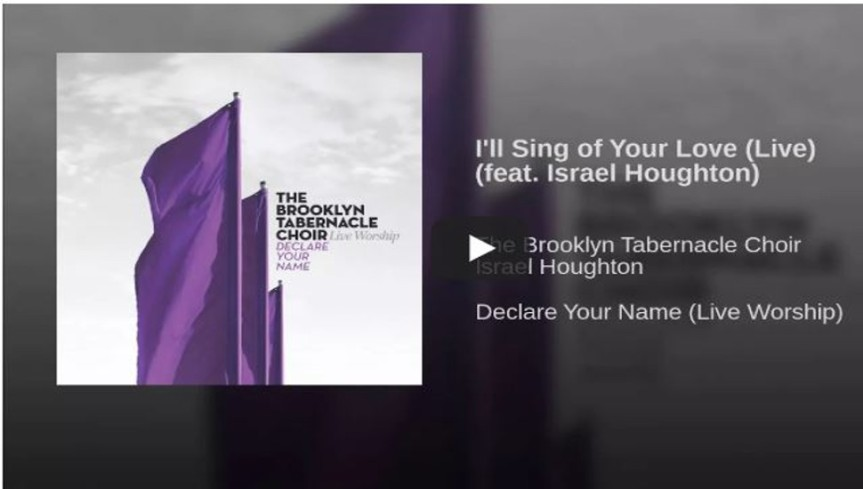 I'll Sing of Your Love (Live) featuring Israel Houghton