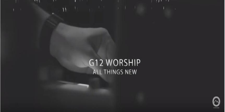 G12 Worship – All ThingsNew