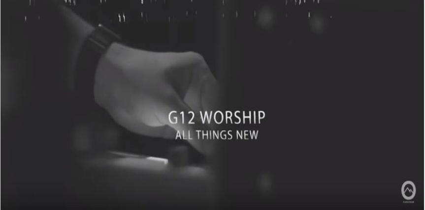 G12 Worship – All Things New
