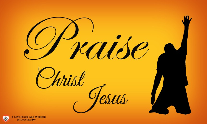 Praise Christ Jesus – Poem by Bob Gotti