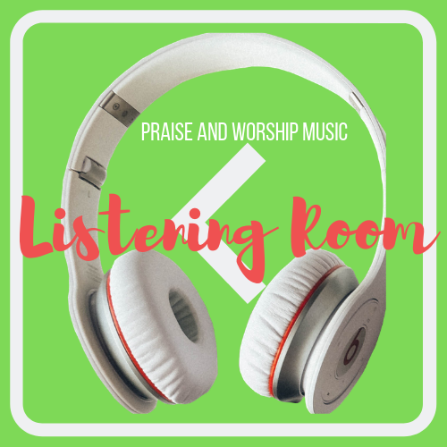 Listening Room - Praise and Worship Music
