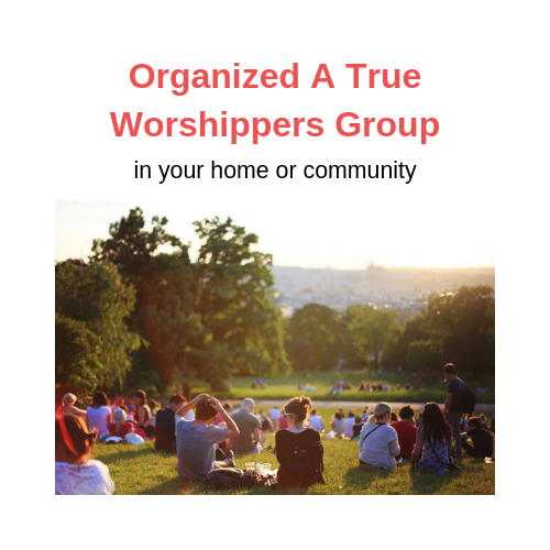 Organized A True Worshippers Group