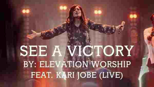 "Elevation Worship releases their brand new single, ""See A Victory."""