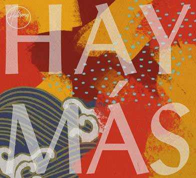 "HILLSONG WORSHIP INCREASES GLOBAL INFLUENCE  WITH RELEASE OF FIRST-EVER SPANISH STUDIO ALBUM ""HAY MÁS"""