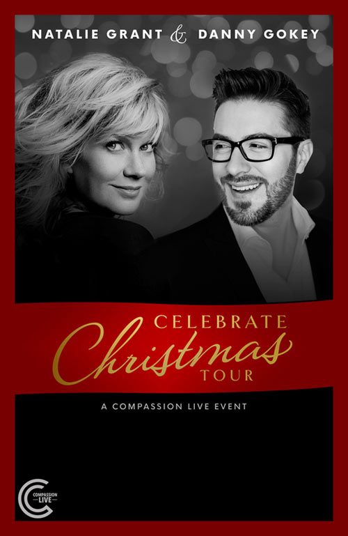 "Natalie Grant & Danny Gokey To Helm Fourth Annual ""Celebrate Christmas Tour"" Presented By Compassion LIVE"